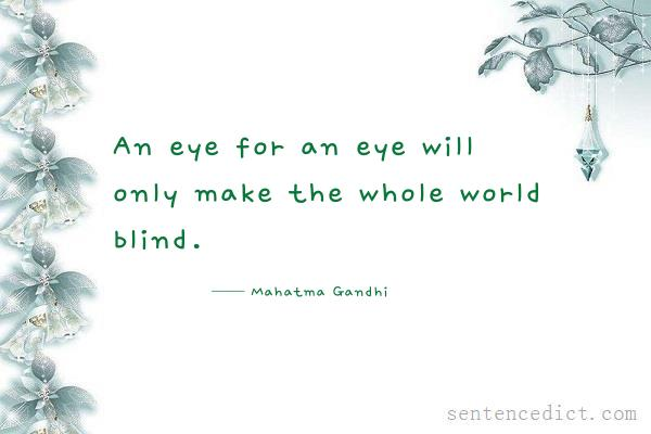 eye eye and soon world blind gandhi