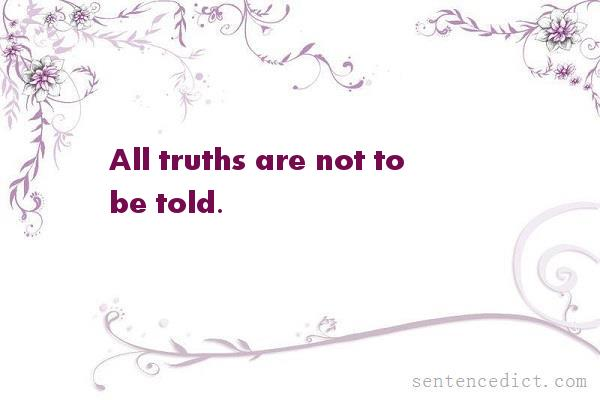 Good sentence's beautiful picture_All truths are not to be told.
