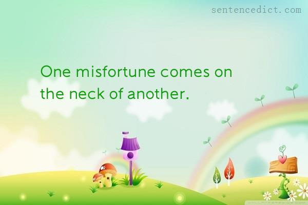 Good sentence's beautiful picture_One misfortune comes on the neck of another.
